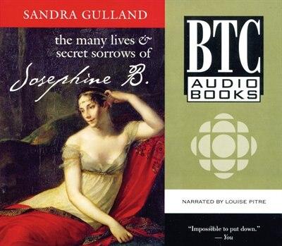 The Many Lives & Secret Sorrows of Josephine B. by Sandra Gulland