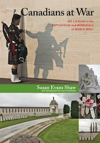 Canadians at War: A Guide to the Battlefields of World War I