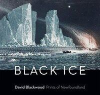 Black Ice: David Blackwood: Prints of Newfoundland
