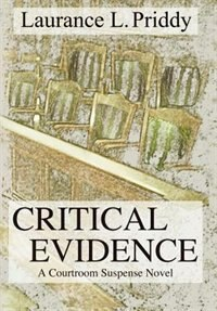 Book Critical Evidence: A Courtroom Suspense Novel by Laurance L. Priddy