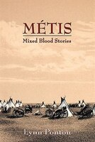 Metis, Mixed Blood Stories