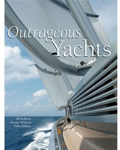 Outrageous Yachts by Jill Bobrow