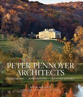 Peter Pennoyer Architects: Apartments, Townhouses, Country Houses: Apartments, Townhouses, Country…