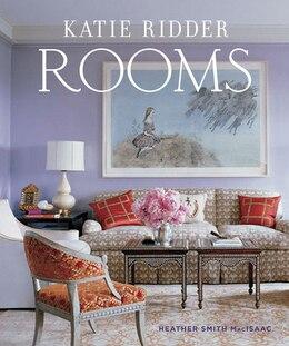 Book Katie Ridder Rooms by Heather Macissac
