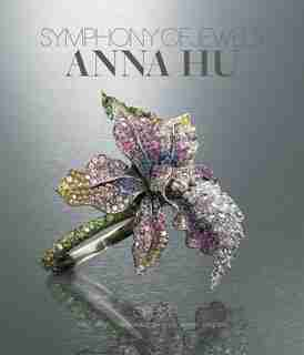 Symphony Of Jewels: Anna Hu Opus 1 by Carol Woolton