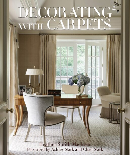 Decorating With Carpets: A Fine Foundation by Heather Macisaac