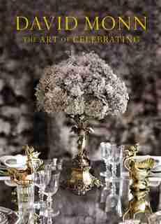David Monn: The Art Of Celebrating by David Monn