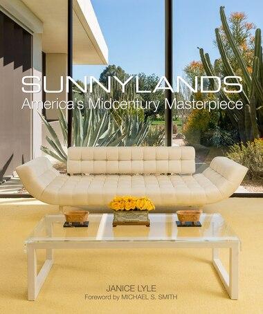 Sunnylands: America's Midcentury Masterpiece by Janice Lyle