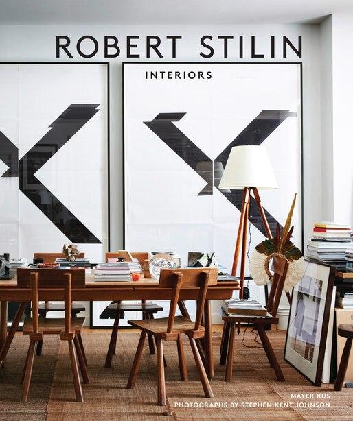 Robert Stilin: Interiors by Robert Stilin