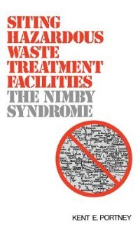 Siting Hazardous Waste Treatment Facilities: The Nimby Syndrome