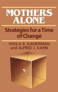 Mothers Alone: Strategies for a Time of Change