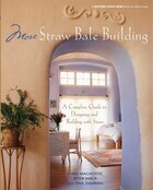 More Straw Bale Building: How To Plan, Design And Build With Straw