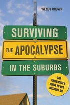 Surviving the Apocalypse in the Suburbs: The Thrivalists Guide to Life Without Oil