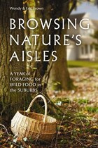 Browsing Natures Aisles: A year of foraging for wild food in the suburbs
