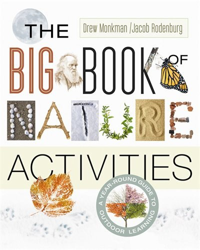 The Big Book of Nature Activities: A Year-Round Guide to Outdoor Learning by Jacob Rodenburg