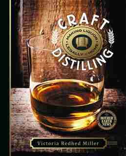 Craft Distilling: Making Liquor Legally at Home de Victoria Redhed Miller
