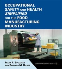 Occupational Safety and Health Simplified for the Food Manufacturing Industry