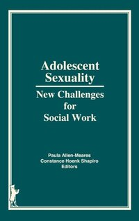 Adolescent Sexuality: New Challenges for Social Work