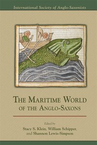 The Maritime World Of The Anglo-saxons