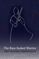 The Bare-sarked Warrior: A Brief Cultural History Of Battlefield Exposure