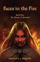 Faces in the Fire: The Women of Beowulf: Book One