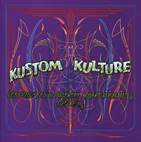Kustom Kulture: Von Dutch, Ed Big Daddy Roth, Robert Williams and Others