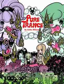 Pure Trance: Hardcover Edition by Junko Mizuno