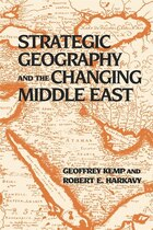 Strategic Geography And The Changing Middle East