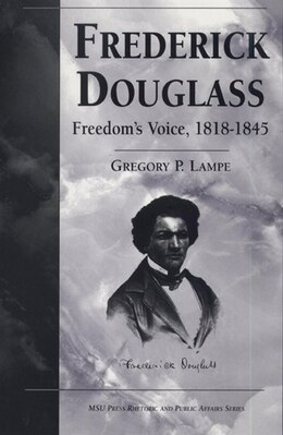 Book Frederick Douglass: Freedom's Voice, 1818-1845 by Gregory P. Lampe