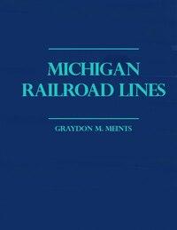 Michigan Railroad Lines: Volumes 1 & 2