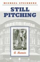 Still Pitching: A Memoir