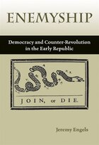 Enemyship: Democracy and Counter-Revolution in the Early Republic