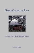 Never Curse The Rain: A Farm Boy?s Reflections On Water