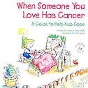 Book When Someone You Love Has Cancer: A Guide To Help Kids Cope by Alaric Lewis