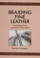 Braiding Fine Leather: Techniques Of The Australian Whipmakers