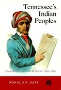 Tennessee's Indian Peoples: From White Contact To Removal 1540-1840