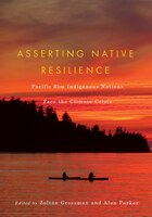 Asserting Native Resilience: Pacific Rim Indigenous Nations Face the Climate Crisis