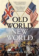 Old World, New World: Great Britain And America From The Beginning