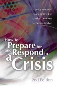 How To Prepare For And Respond To A Crisis / David J. Schonfeld ... [et Al.]