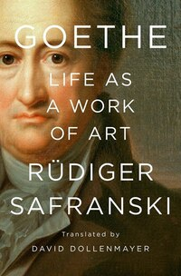 Goethe: Life As A Work Of Art