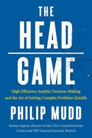 The Head Game: A Spy's Guide To High-stakes Risk Management And Decision-making