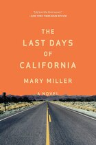 Last Days Of California: A Novel