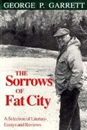 The Sorrows of Fat City: A Selection of Literary Essays & Reviews