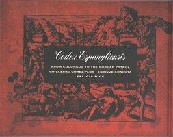 Codex Espangliensis: From Columbus to the Border Patrol