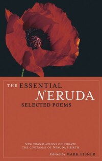 The Essential Neruda: Selected Poems