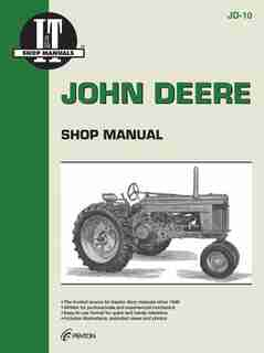 John Deere Shop Manual: Models 50 60 & 70 by Editors Of Haynes Manuals