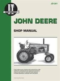 John Deere Shop Manual Jd-201 (i & T Shop Service) by Penton Staff