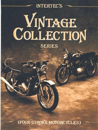 Intertec's Vintage Collection Series: Four-stroke Motorcycles by .. Editors Of Haynes Manuals
