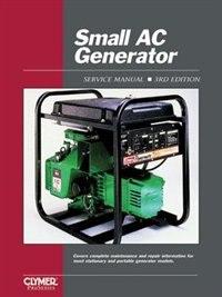 Small Ac Generator Service Volume 1 Ed. 3 by Publishing Penton Staff