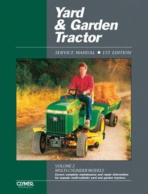 Yard & Garden Tractor Service Manual: Multi-cylinder Models by .. Penton Staff